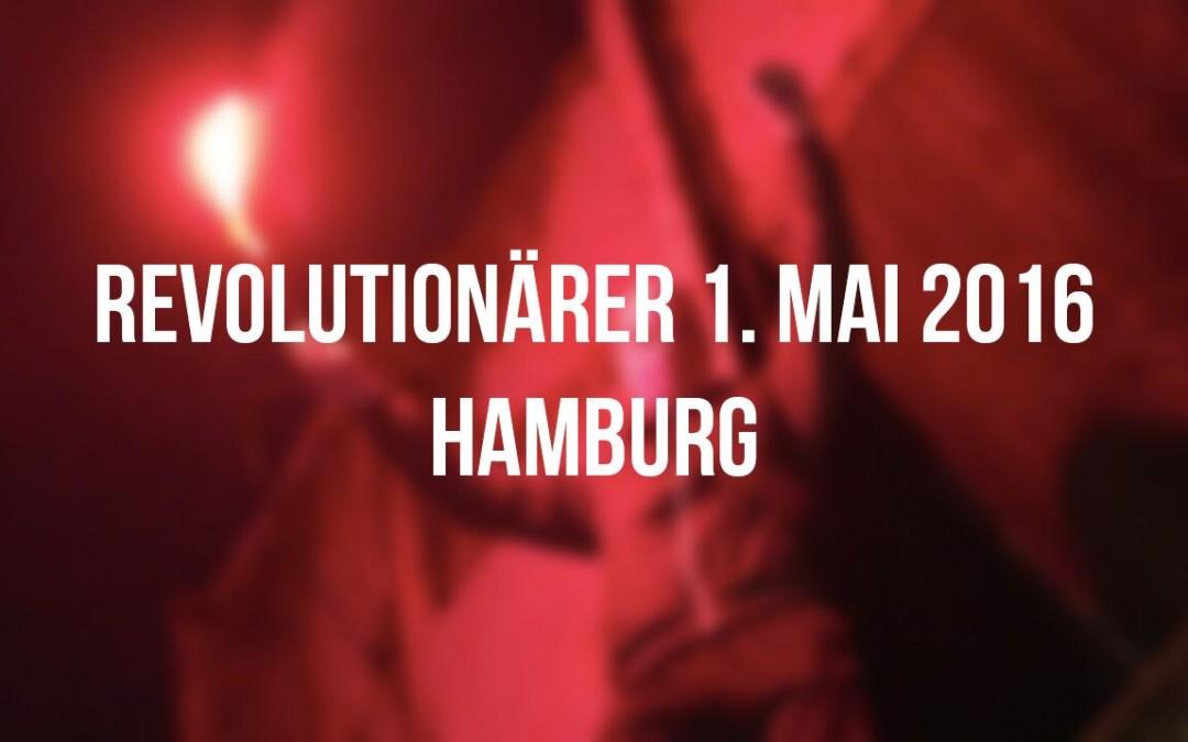 Heraus zum revolutionären 1.Mai 2016 in Hamburg !
