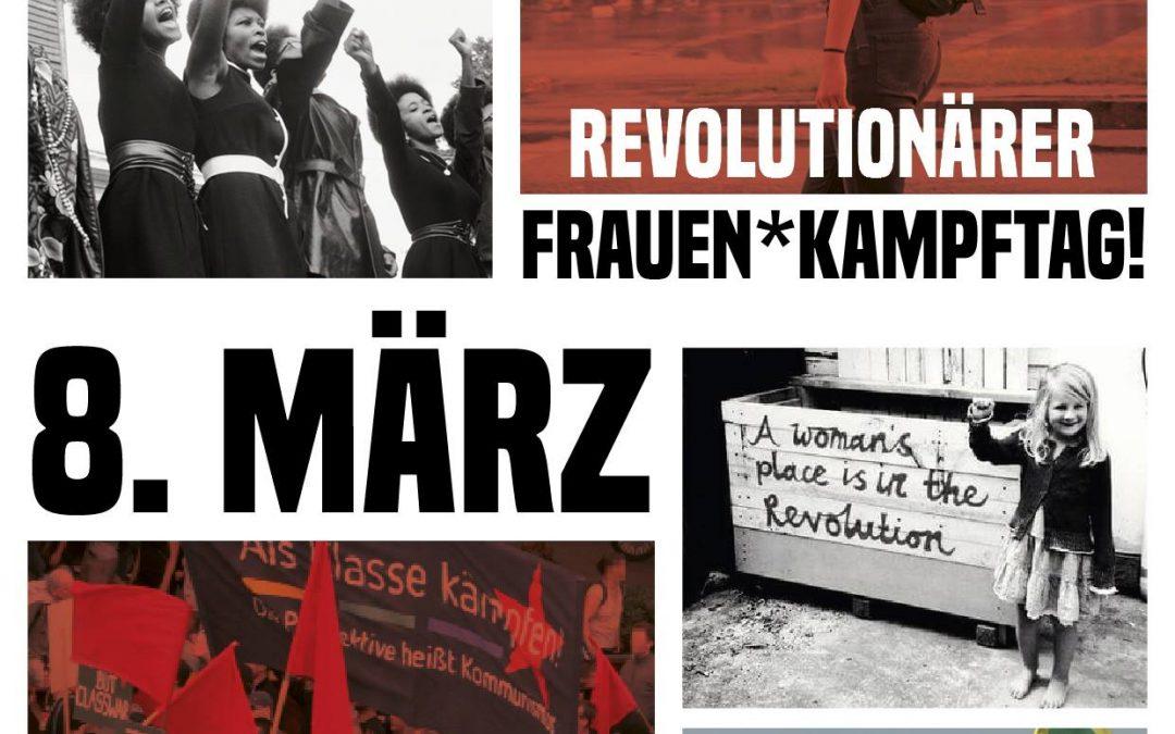 8.März – revolutionärer Frauen*kampftag!